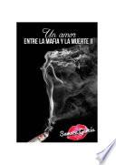 Un amor entre la Mafia y la Muerte II