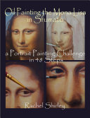 Pdf Oil Painting the Mona Lisa in Sfumato: A Portrait Painting Challenge in 48 Steps Telecharger