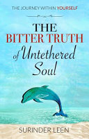 The Bitter Truth of Untethered Soul