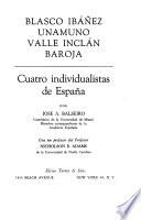 Blasco Ibáñez, Unamuno, Valle Inclán [y] Baroja, cuatro individualistas de España