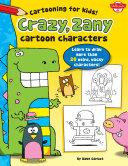 Crazy, Zany Cartoon Characters