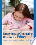 """""""Designing and Conducting Research in Education"""" by Clifford J. Drew, Michael L. Hardman, John L. Hosp"""