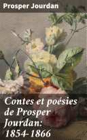 Pdf Contes et poésies de Prosper Jourdan: 1854-1866 Telecharger