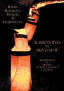 Alternatives in Biography