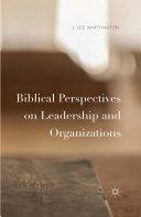 Biblical Perspectives on Leadership and Organizations Pdf/ePub eBook
