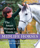 The Smart Woman S Guide To Midlife Horses