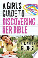 A Girl S Guide To Discovering Her Bible