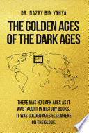 The Golden Ages of the Dark Ages