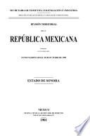 División territorial de la República Mexicana formada con los datos del censo verificado el 28 de octubre de 1900. Estado de Sonora
