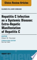 Hepatitis C Infection as a Systemic Disease Extra HepaticManifestation of Hepatitis C  An Issue of Clinics in Liver Disease  E Book
