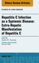 Hepatitis C Infection as a Systemic Disease: Extra-Hepaticmanifestation of Hepatitis C, an Issue of Clinics in Liver Disease, E-Book