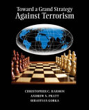 Toward a Grand Strategy Against Terrorism