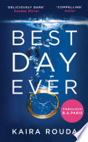 Best Day Ever  A gripping psychological thriller with a twist you won   t see coming