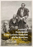 Redemption in the Lurianic Kabbalah and its Branches