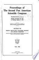 Proceedings of the Second Pan American Scientific Congress   section VII  Mining  metallurgy  economic geology and applied chemistry  Hennen Jennings  chairman