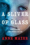 A Sliver of Glass
