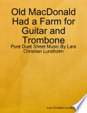 Old MacDonald Had a Farm for Guitar and Trombone   Pure Duet Sheet Music By Lars Christian Lundholm