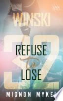 32  Refuse to Lose