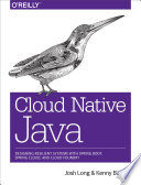 Cloud Native Java  : Designing Resilient Systems with Spring Boot, Spring Cloud, and Cloud Foundry