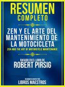 Resumen Completo: Zen Y El Arte Del Mantenimiento De La Motocicleta [Pdf/ePub] eBook