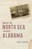 Where the North Sea Touches Alabama