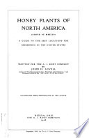 Honey Plants of North America  : (north of Mexico) a Guide to the Best Loctions for Beekeeping in the United States