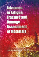 Advances in Fatigue  Fracture and Damage Assessment of Materials