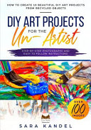 DIY Art Projects for the Un Artist