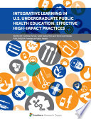 Integrative Learning in US Undergraduate Public Health Education  Effective High Impact Practices Book