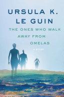 The Ones Who Walk Away from Omelas Pdf/ePub eBook