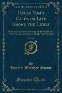 Uncle Tom s Cabin  Or Life Among the Lowly  Vol  2 of 2