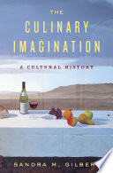 The Culinary Imagination From Myth To Modernity Book PDF