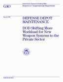 Pdf Defense depot maintenance : DOD shifting more workload for new weapon systems to the private sector : report to congressional requesters
