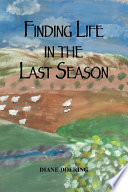 Finding Life In The Last Season Book PDF