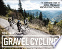 """Gravel Cycling: The Complete Guide to Gravel Racing and Adventure Bikepacking"" by Nick Legan"