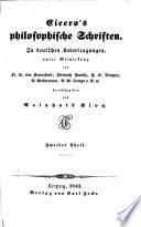 Cicero's philosophische Schriften. In deutschen Uebertragungen, unter Mitwirkung von Fr. K. von Strombeck, F. Jacobs, J. G. Droysen ... herausgegeben von R. Klotz, etc
