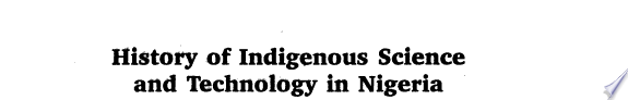 History of indigenous science and technology in Nigeria