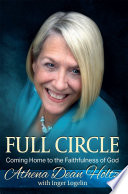 Full Circle  Coming Home to the Faithfulness of God Book PDF