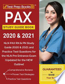 PAX Study Guide Book 2020 & 2021: NLN PAX RN & PN Study Guide 2020 & 2021 and Practice Test Questions for the NLN Pre Entrance Exam [Updated for the N