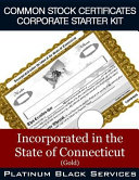 Common Stock Certificates Corporate Starter Kit: Incorporated in the State of Connecticut (Gold)