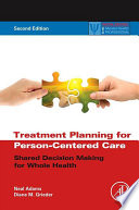 """""""Treatment Planning for Person-Centered Care: Shared Decision Making for Whole Health"""" by Neal Adams, Diane M. Grieder"""