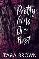 Pretty Girls Die First