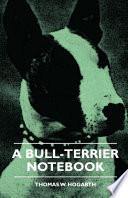 A Bull Terrier Notebook