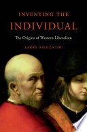 Thumbnail Inventing the individual : The origins of Western liberalism