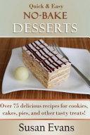 Quick   Easy No bake Desserts Cookbook