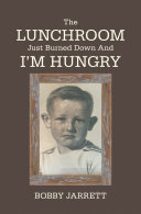 The Lunchroom Just Burned Down and I'm Hungry [Pdf/ePub] eBook