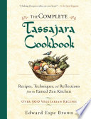 """The Complete Tassajara Cookbook: Recipes, Techniques, and Reflections from the Famed Zen Kitchen"" by Edward Espe Brown"