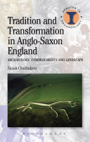 Tradition and Transformation in Anglo Saxon England
