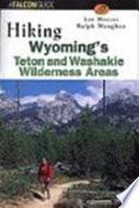 Hiking Wyoming's Teton and Washakie Wilderness Areas