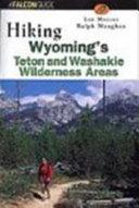 Hiking Wyoming s Teton and Washakie Wilderness Areas